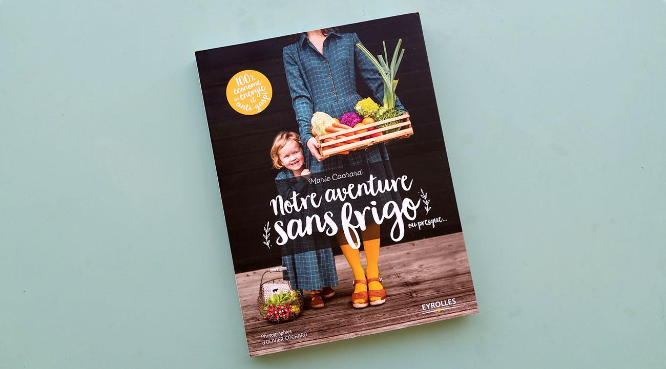 """Couverture """"Notre aventure sans frigo"""" de Marie Cochard"""