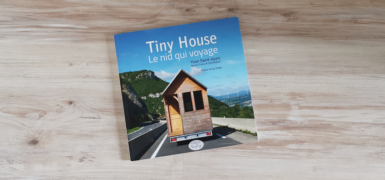 Tiny house - Le nid qui voyage